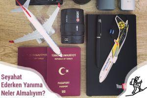 Seyahat Ederken Yanıma Neler Almalıyım?
